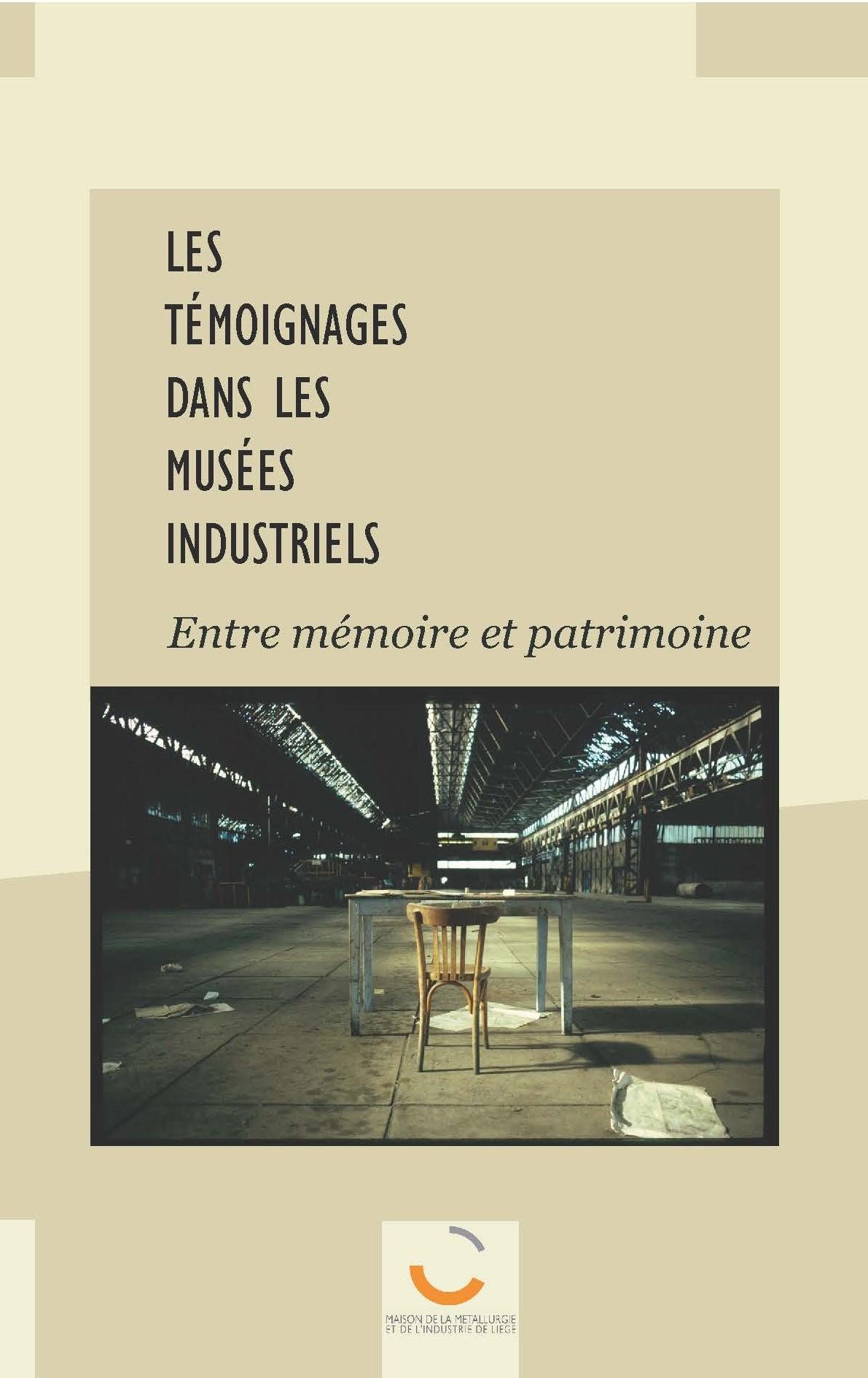 Les témoignages dans les musées industriels : entre mémoire et patrimoine.