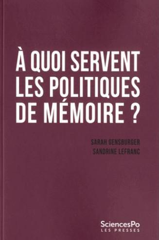 Les politiques de mémoire, dans quels buts?